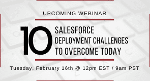 10 Salesforce Deployment Challenges to Overcome Today