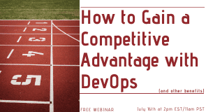 Webinar: How to Gain a Competitive Advantage with DevOps