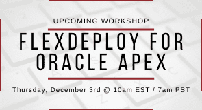 Upcoming Workshop: FlexDeploy for Oracle APEX