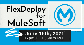 Upcoming Webinar: FlexDeploy for MuleSoft