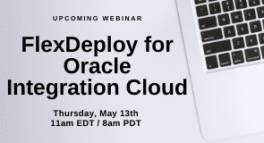 Upcoming Webinar: FlexDeploy for Oracle Integration Cloud
