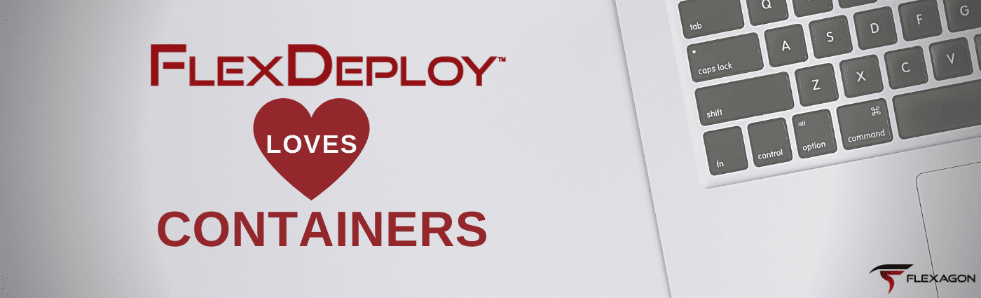 FlexDeploy DevOps loves Containers