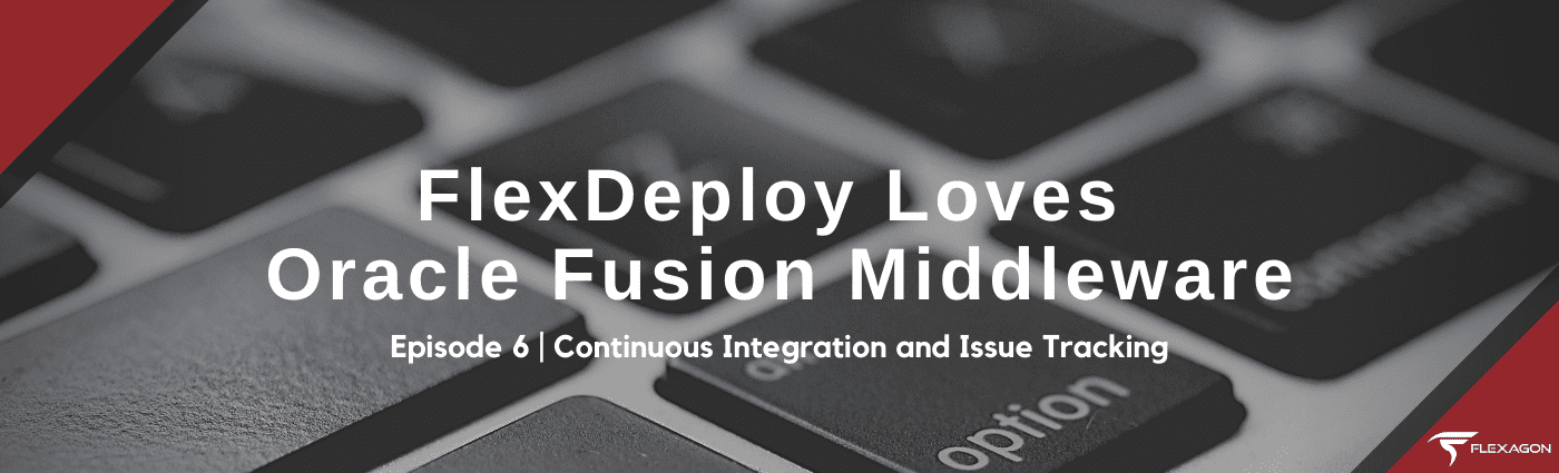 FlexDeploy DevOps Loves Oracle Fusion Middleware