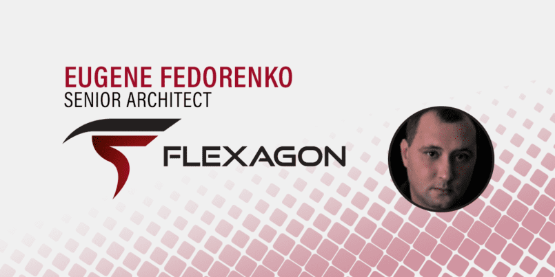 Eugene Fedorenko senior architect at Flexagon