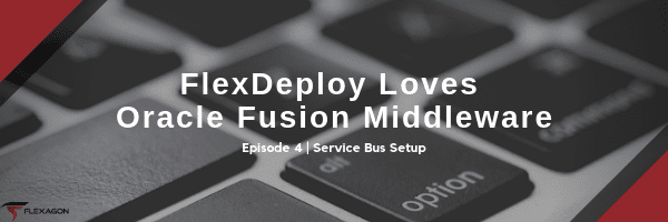 Four post in a blog series about FlexDeploy and Oracle Fusion Middleware