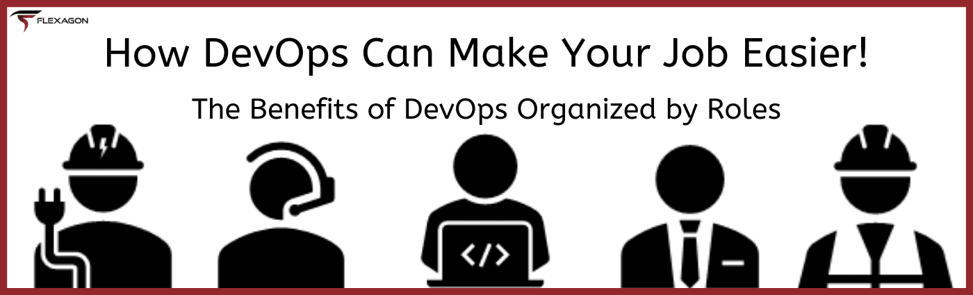 DevOps benefits by roles Flexagon