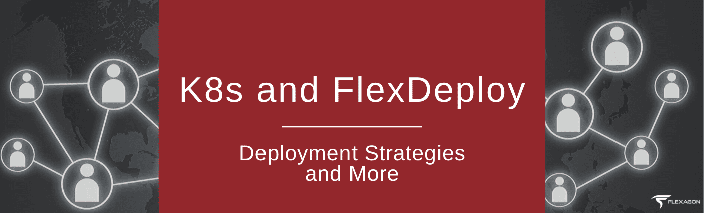 K8s and FlexDeploy