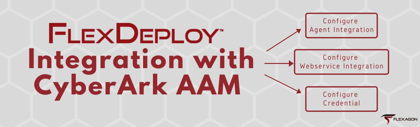 FlexDeploy Integration with CyberArk AAM