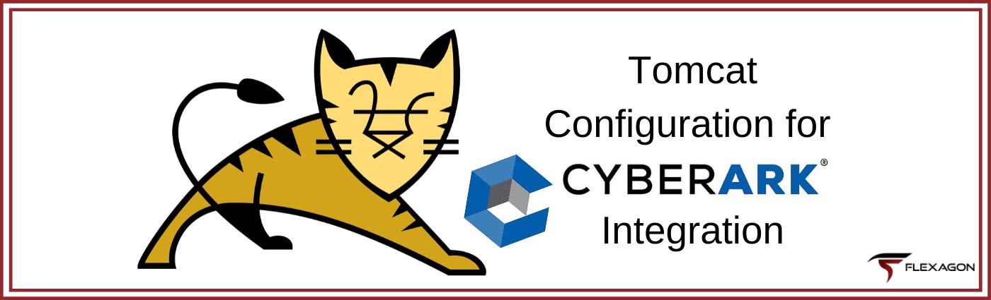 Tomcat Configuration for CyberArk Integration