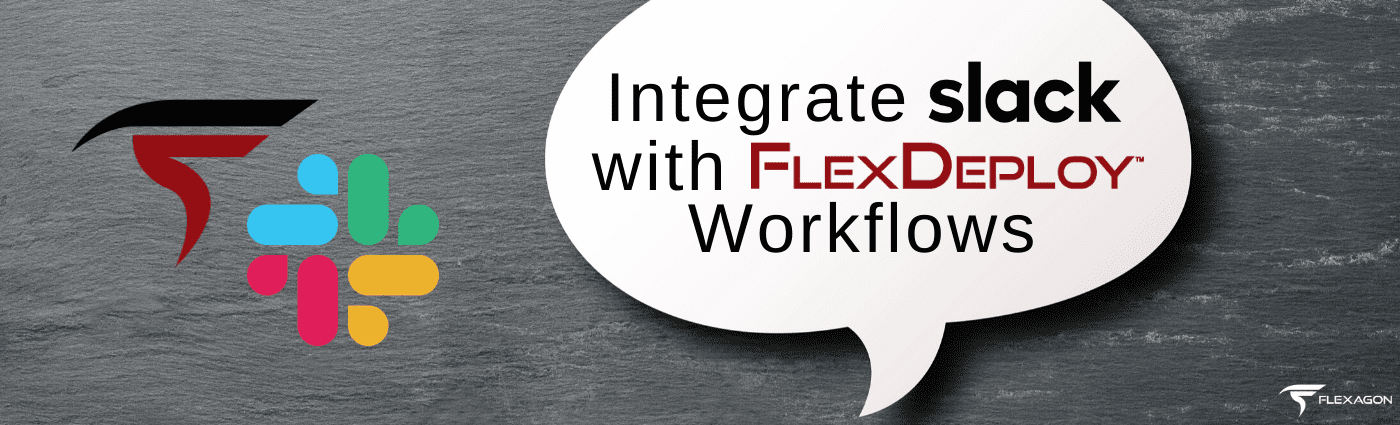 Integrate Slack with FlexDeploy Workflows