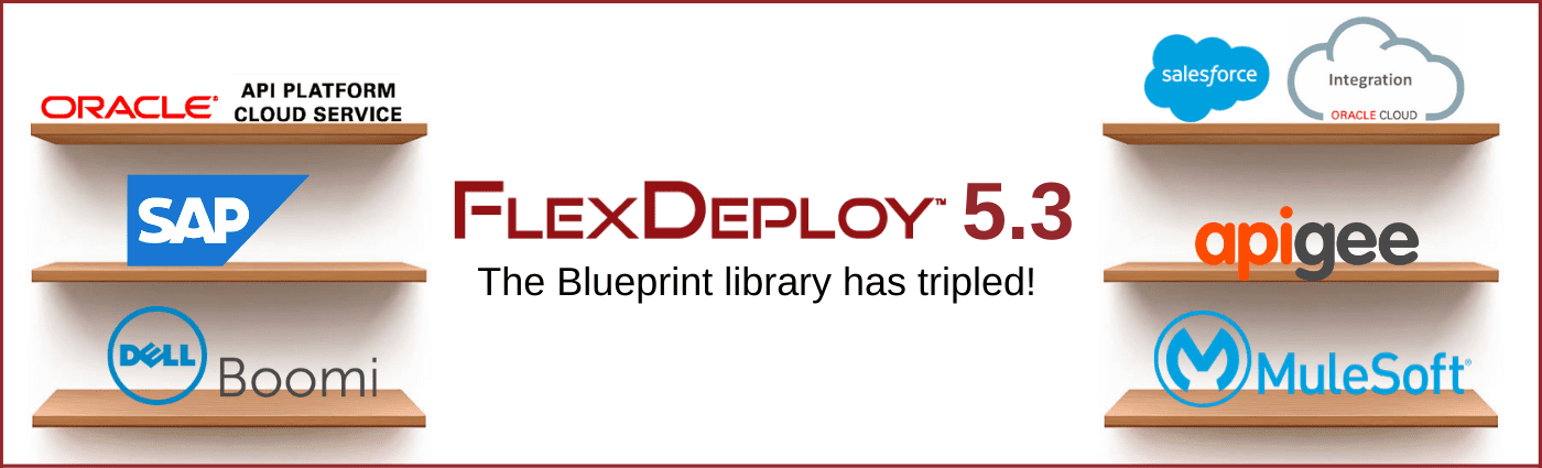 FlexDeploy 5.3 Blog - New Blueprints