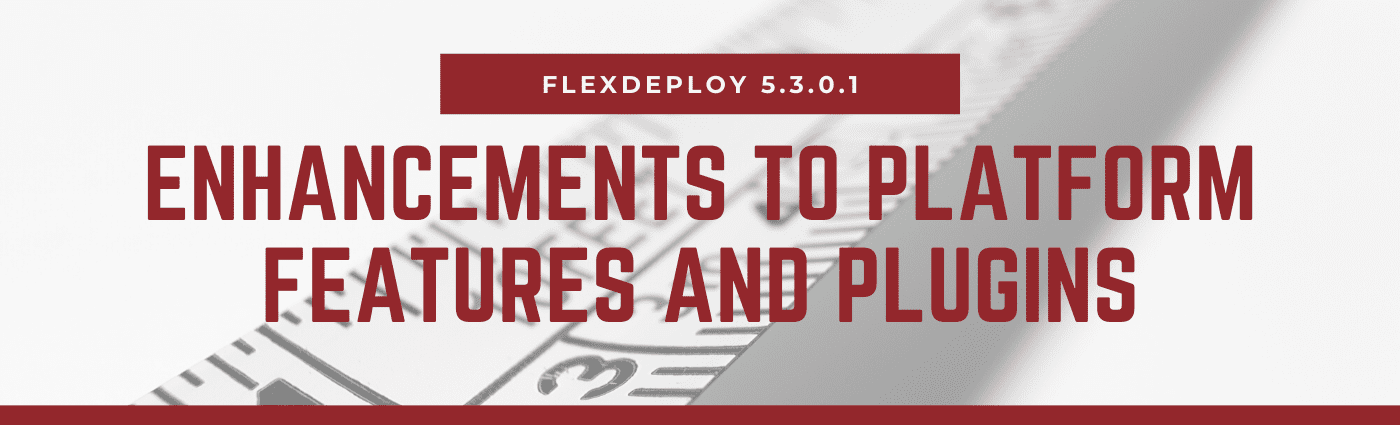 FlexDeploy 5.3.0.1