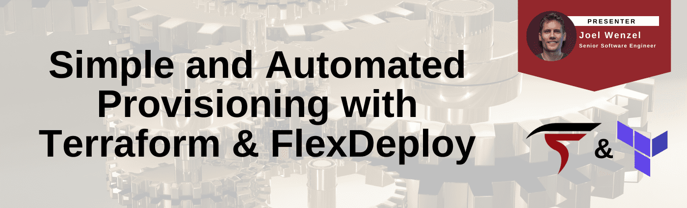 On-Demand Webinar - Simple and Automated Provisioning with Terraform and FlexDeploy