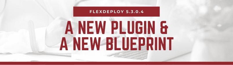 FlexDeploy 5.3.0.4