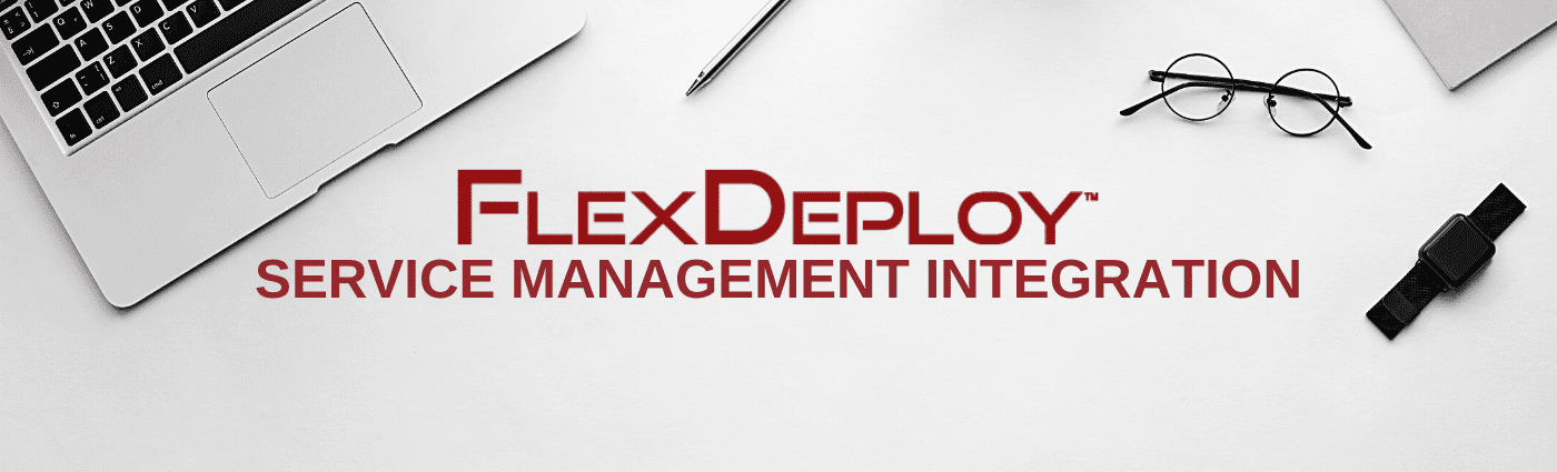 FlexDeploy Service Management Integration