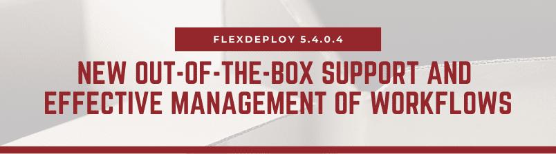 FlexDeploy 5.4.0.4