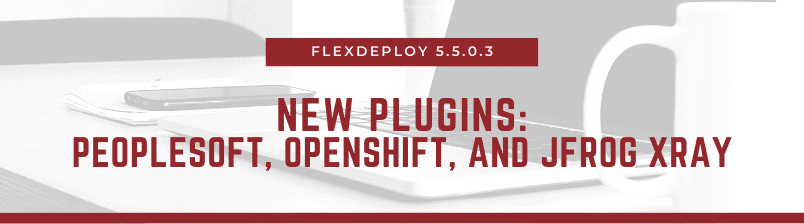 FlexDeploy 5.5.0.3